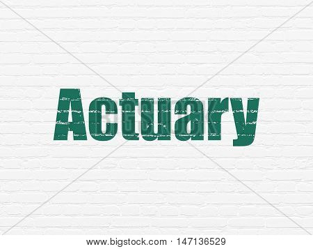 Insurance concept: Painted green text Actuary on White Brick wall background
