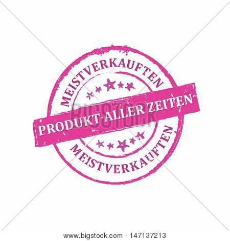 The most sold product of all time (Text translation from German language: die meistverkauften Produkt aller Zeitten) - grunge purple stamp / sticker. Print colors used