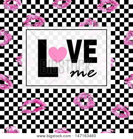 Love me. Pink lips kisses prints background. Black and white squares. Trendy layout. Postcards, logos, labels