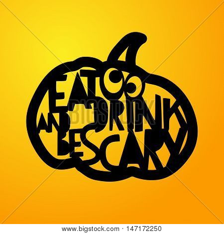 Eat and drink be scary. Laser cutting template pumpkin for Halloween. Cutting file. Lettering silhouette pattern. Die Cut vector. Cardmaking. EasyPrintPD