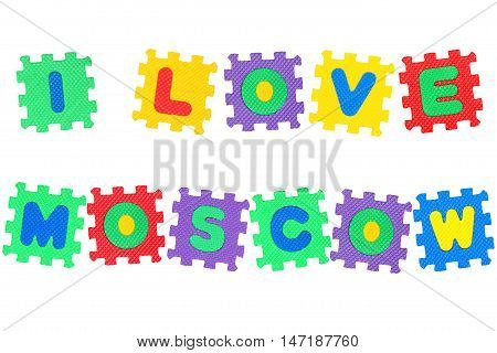 Message I Love Moscow from letters puzzle isolated on white background.