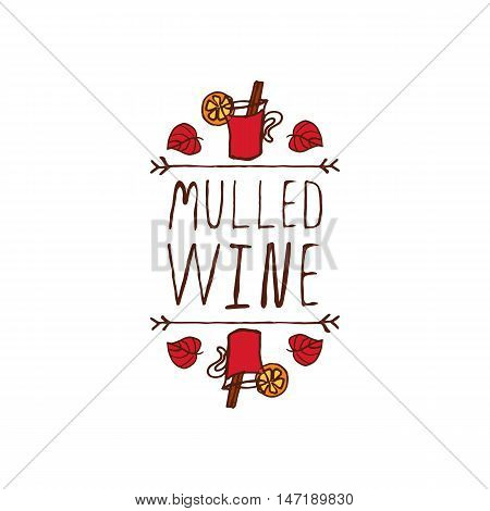Hand-sketched typographic element with mulled wine, leaves and text on white background. Mulled wine