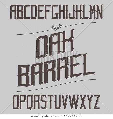 Vintage Font With Sharp Elements. Alcohol Drink Label Design. Serif Retro Typeface. Latin Alphabet. Vector