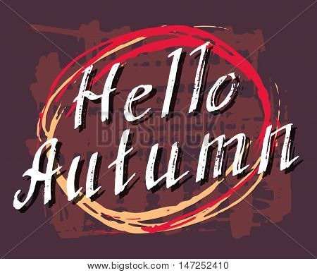 Hello Autumn. Lettering background. Perfect Hand Drawn Art-illustration. Card design. Handwritten letters. Handlettering Poster, banner, postcard with quote, text, phrase for fall. Vector illustration
