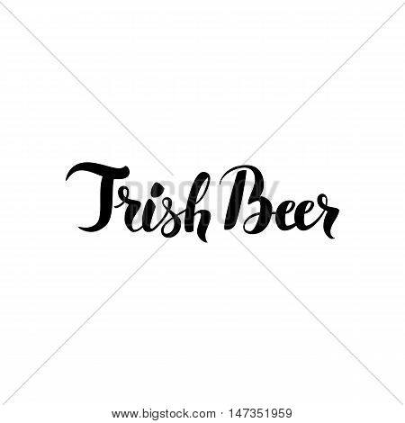 Irish Beer Lettering. Vector Illustration of Ink Brush Calligraphy Isolated over White Background. Hand Drawn Cursive Text.