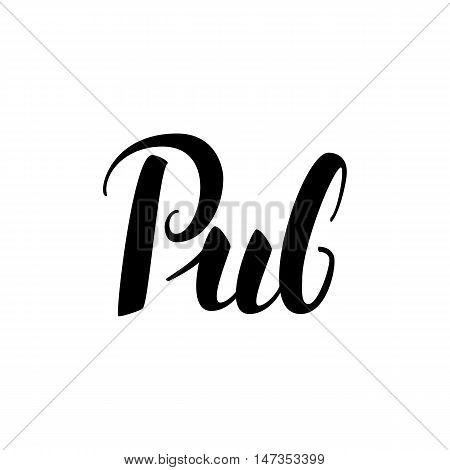 Pub Lettering Card. Vector Illustration of Ink Brush Cursive Calligraphy Isolated over White Background.