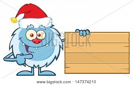 Happy Little Yeti Cartoon Mascot Character With Santa Hat Pointing To A Wooden Blank Sign. Illustration Isolated On White Background