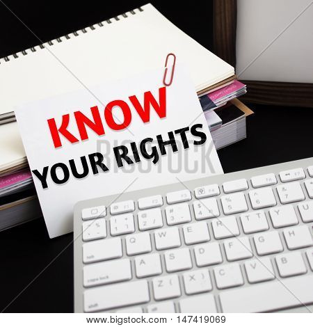 Word text Know your rights on white paper card / business concept