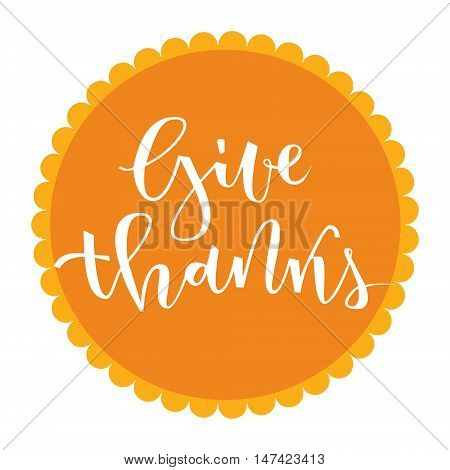 Give thanks hand lettering greeting with pumpkin pie on white background