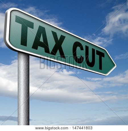 tax cut lower or reduce taxes paying less  3D illustration