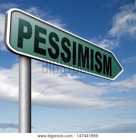 pessimism negative pessimistic thinking bad mood pessimist 3D illustration
