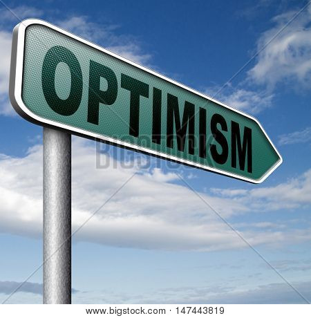 optimism think positive be an optimist by having a positivity attitude that leads to a happy optimistic life and mental health  3D illustration