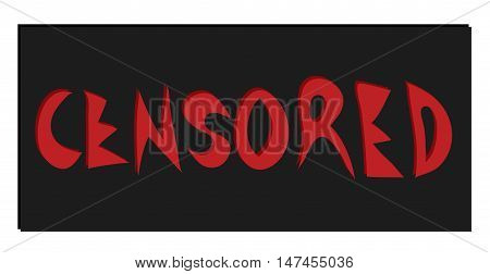 vector inscription censored of red letters on a dark background / black label censored