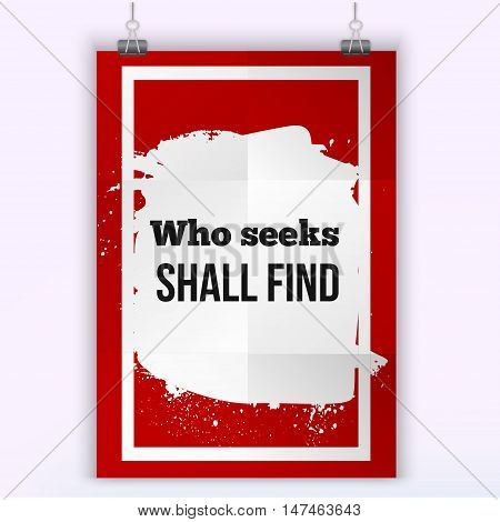 Who seeks shall find. Inspirational motivating quote poster for wall. A4 size easy to edit.