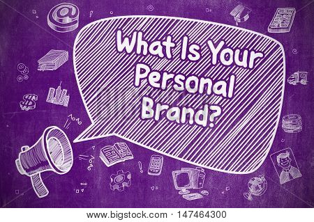 Speech Bubble with Phrase What Is Your Personal Brand Cartoon. Illustration on Purple Chalkboard. Advertising Concept.