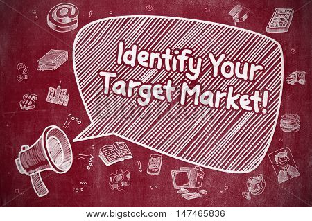 Shouting Bullhorn with Wording Identify Your Target Market on Speech Bubble. Doodle Illustration. Business Concept.