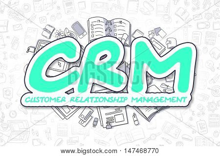 Green Word - CRM - Customer Relationship Management. Business Concept with Doodle Icons. CRM - Customer Relationship Management - Hand Drawn Illustration for Web Banners and Printed Materials.
