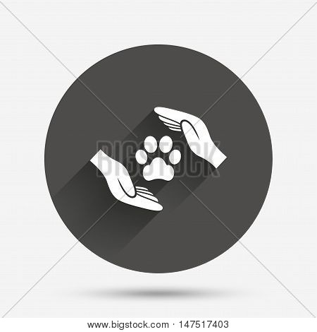Protection of animals sign icon. Hands protect paw symbol. Shelter for dogs. Animals insurance. Circle flat button with shadow. Vector
