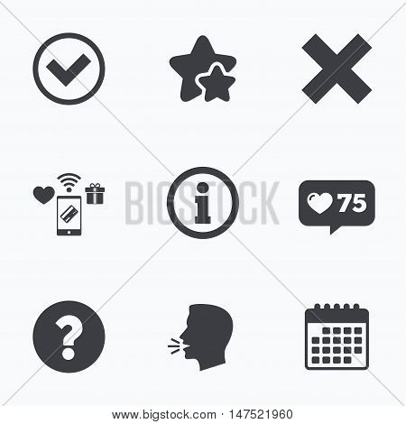 Information icons. Delete and question FAQ mark signs. Approved check mark symbol. Flat talking head, calendar icons. Stars, like counter icons. Vector