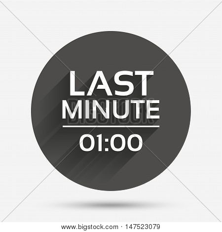 Last minute icon. Hot travel symbol. Special offer trip. Circle flat button with shadow. Vector