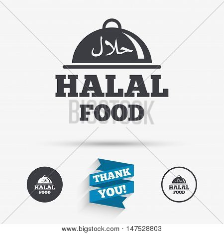 Halal food product sign icon. Natural muslims food platter serving symbol. Flat icons. Buttons with icons. Thank you ribbon. Vector