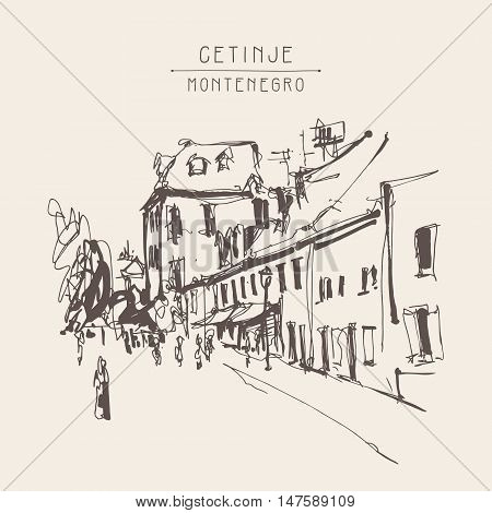 sepia hand drawing of Cetinje street - ancient capital in Montenegro, travel postcard vector illustration