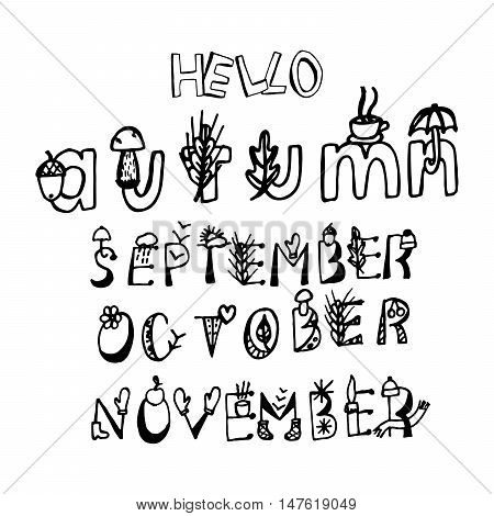 Hello Autumn, September, October, November. Perfect Hand Drawn Season Inscriptions. Doodles words. Ideal Quality Itemized Sketch Letters for your design. Attribute Art Doodles. Vector illustration.