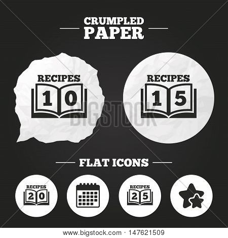 Crumpled paper speech bubble. Cookbook icons. 10, 15, 20 and 25 recipes book sign symbols. Paper button. Vector