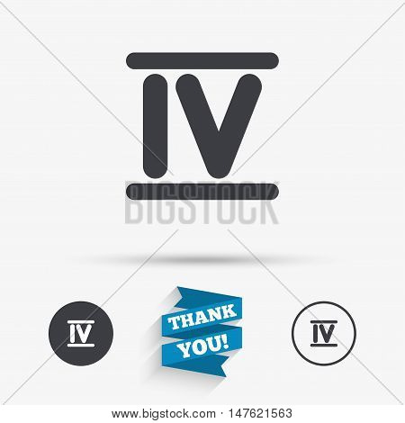 Roman numeral four sign icon. Roman number four symbol. Flat icons. Buttons with icons. Thank you ribbon. Vector