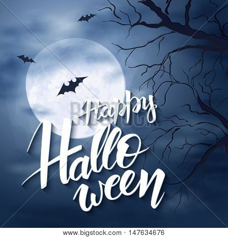 vector halloween poster with hand lettering greetings label - happy halloween - on night sky with full moon and clouds on the background with flying bats and dark trees.