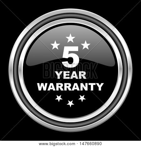 warranty guarantee 5 year silver chrome metallic round web icon on black background