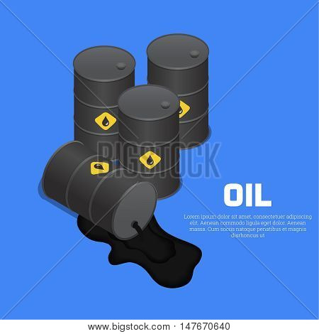 Tanks with oil. The lying barrel with spilled liquid. A vector illustration in isometric 3D style.