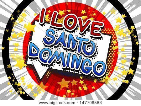 I Love Santo Domingo - Comic book style text.