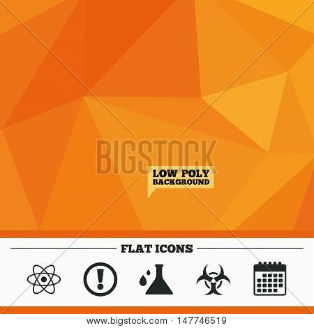 Triangular low poly orange background. Attention and biohazard icons. Chemistry flask sign. Atom symbol. Calendar flat icon. Vector