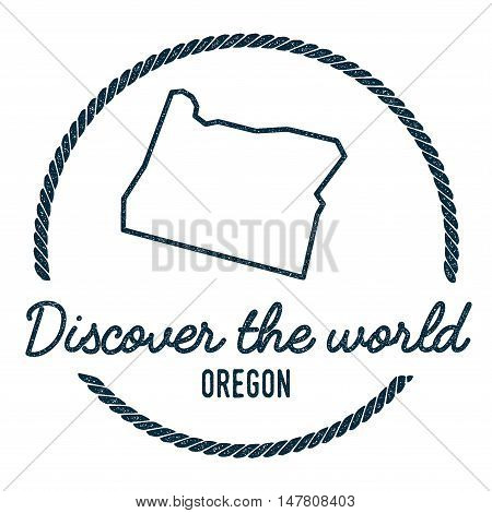 Oregon Map Outline. Vintage Discover The World Rubber Stamp With Oregon Map. Hipster Style Nautical