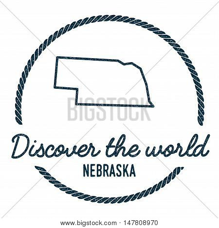 Nebraska Map Outline. Vintage Discover The World Rubber Stamp With Nebraska Map. Hipster Style Nauti