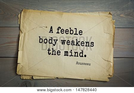 TOP-60. Jean-Jacques Rousseau (French philosopher, writer, thinker of the Enlightenment) quote.