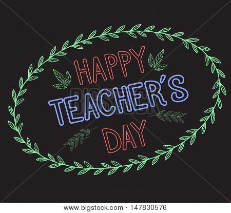 Congratulations on the day of the teacher on the blackboard with floral wreaths. Vector element for your creativity. Happy teacher's day