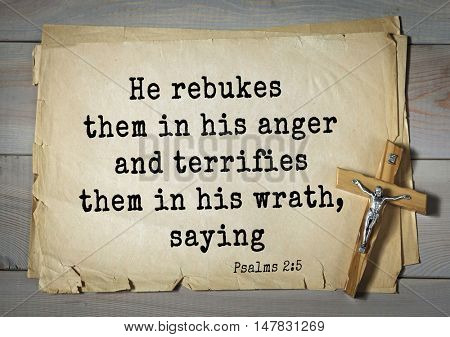 TOP-1000.  Bible verses from Psalms.He rebukes them in his anger and terrifies them in his wrath, saying