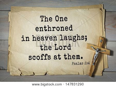 TOP-1000.  Bible verses from Psalms.The One enthroned in heaven laughs; the Lord scoffs at them.