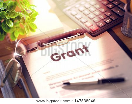 Grant on Clipboard. Composition with Clipboard on Working Table and Office Supplies Around. 3d Rendering. Blurred Image.