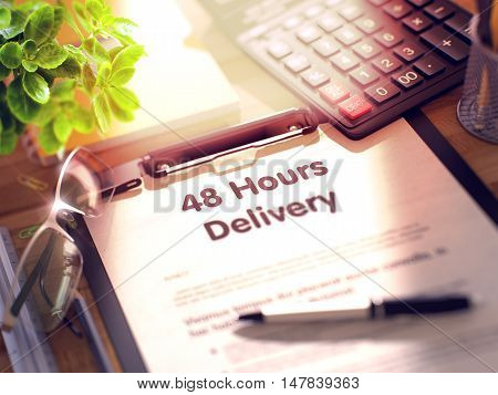 Clipboard with Concept - 48 Hours Delivery with Office Supplies Around. 48 Hours Delivery on Clipboard with Paper Sheet on Table with Office Supplies Around. 3d Rendering. Blurred and Toned Image.