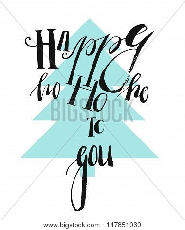 Hand drawn vector abstract geometric minimalistic christmas decoration background with handwrittem modern ink lettering phase Happy ho ho ho to you in blue christmas tree.