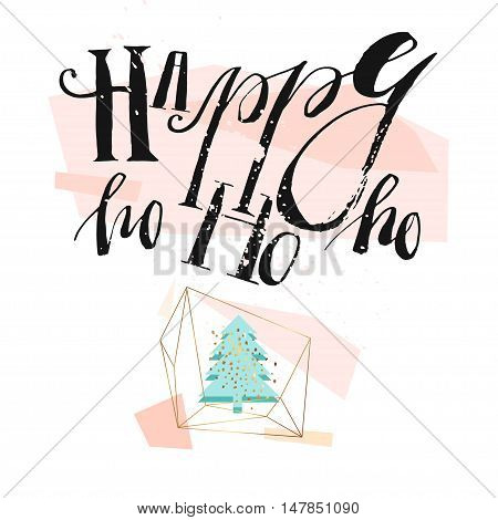 Hand drawn vector abstract geometric artistic christmas decoration background illustration with handwrittem modern ink lettering phase Happy ho ho ho and christmas tree in gold terrarium.