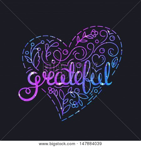 Grateful Poster with Lettering and Space Texture. Glowing Stars Effect. Thanksgiving Day Card. Colorful Night Starry Skies Design. Bright Star and Purple Nebula Vector Illustration. Thankful wishes.