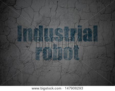 Manufacuring concept: Blue Industrial Robot on grunge textured concrete wall background