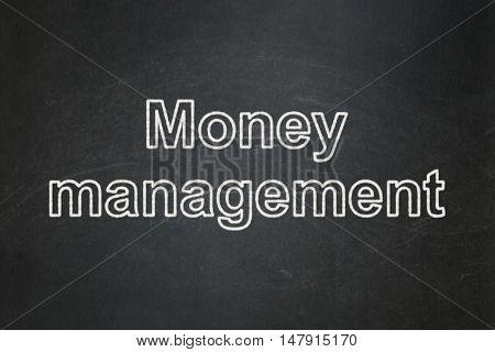 Banking concept: text Money Management on Black chalkboard background