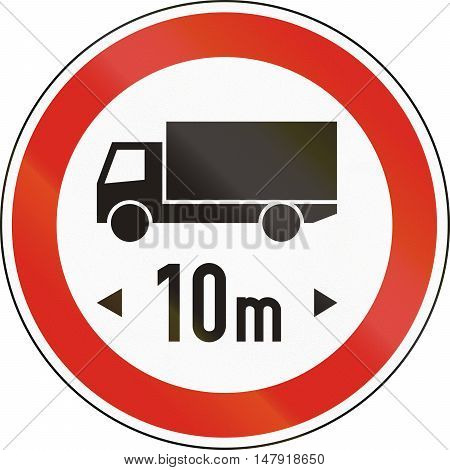 Road Sign Used In Hungary - No Vehicles Or Combination Of Vehicles Exceeding 10 Meters