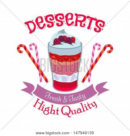 Fruit dessert badge of delicious creamy layered berry dessert with fresh raspberry and blueberry fruits in glass bowl framed by candies and ribbon banner