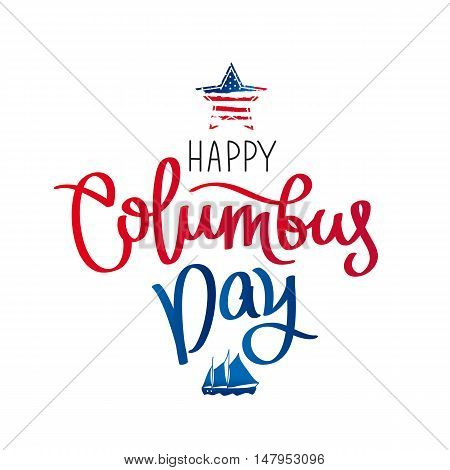 Happy Columbus Day. The trend calligraphy. Vector illustration on white background. Great holiday gift card.